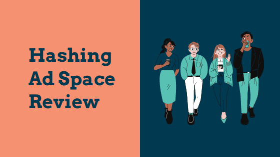 Hashing Ad Space Review- Will It Worth Your Time?