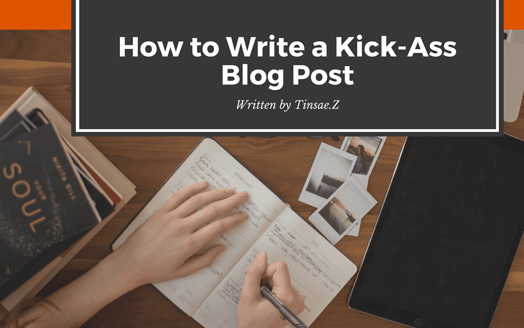 How To Write A Blog Post (Step By Step Guide)