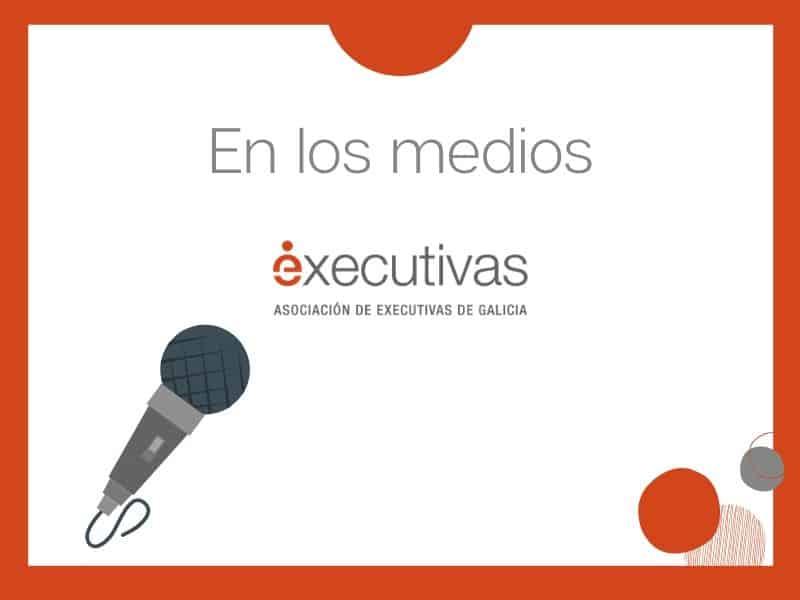 Socias de Executivas de Galicia en los medios de comunicación