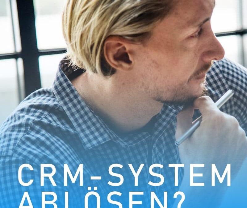 CRM-System ablösen?