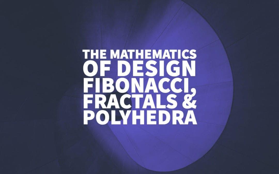 The mathematics of design fibonacci fractals polyhedra ibookread PDF