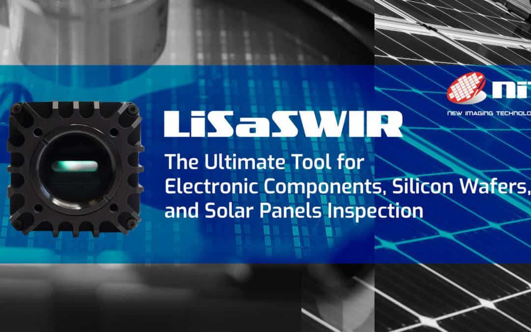Lisa SWIR – The Ultimate Tool for Electronic Components, Silicon Wafers, and Solar Panels Inspection