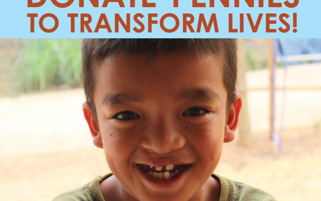 Donate Pennies to Transform Lives!