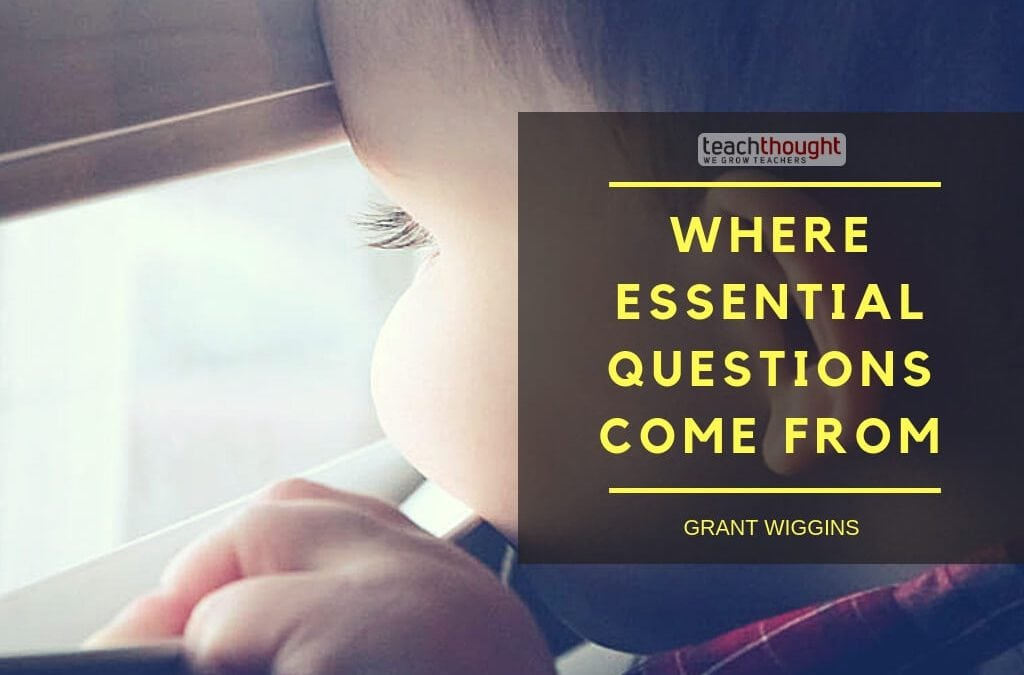 Where Essential Questions Come From