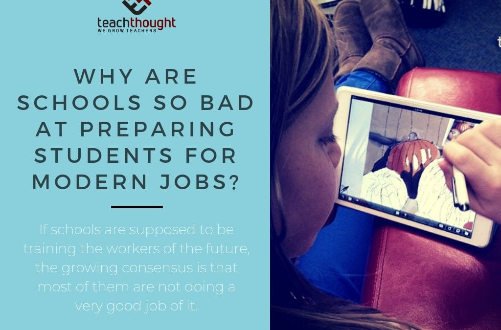 Why Are Schools So Bad At Preparing Students For Modern Jobs?