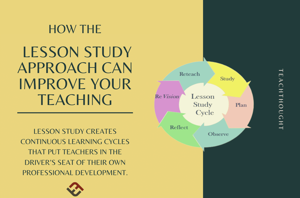 How The Lesson Study Approach Can Improve Your Teaching