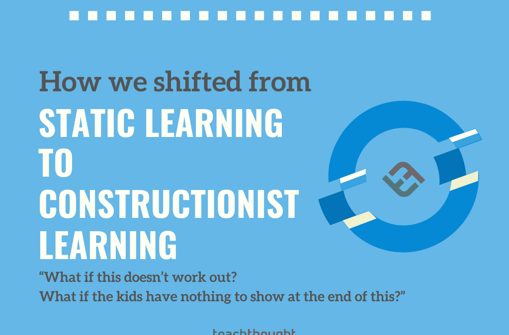 How We Shifted From From Static Learning To Constructionist Learning