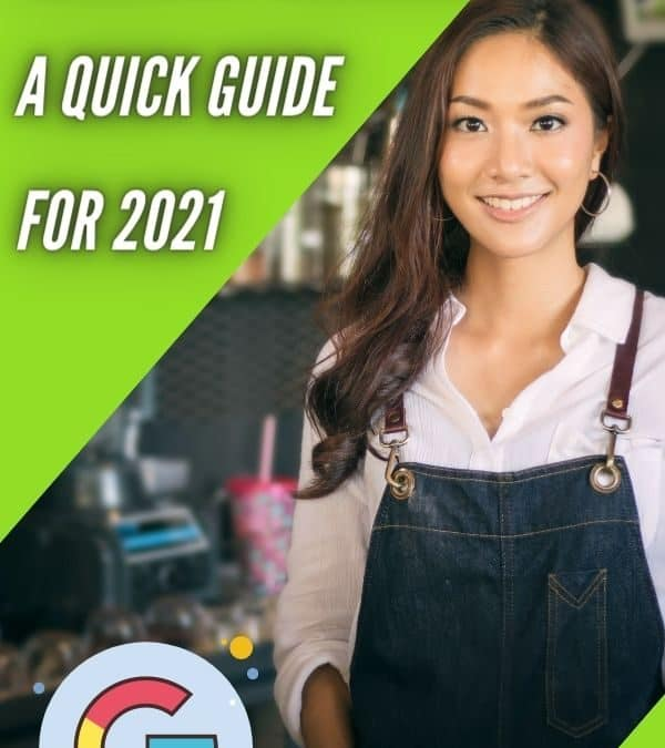 Google My Business – A Quick Guide for 2021