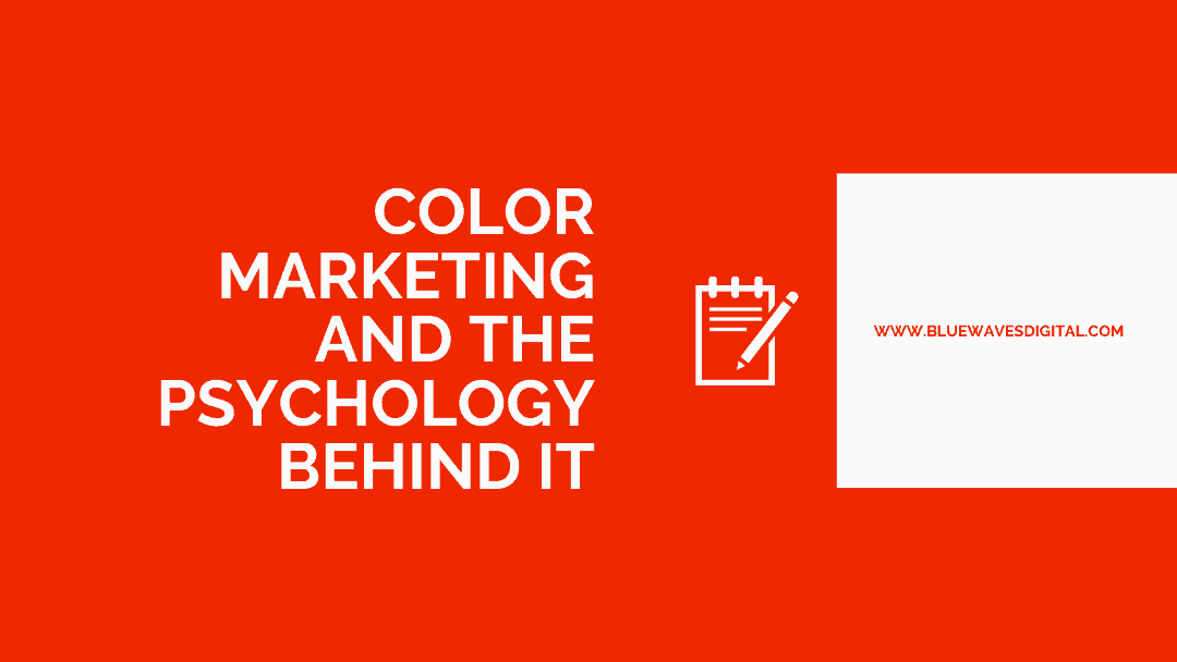 Color Marketing and The Psychology Behind It