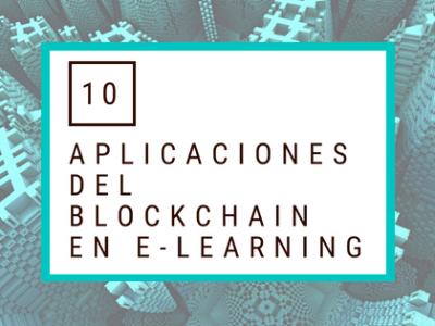10 Aplicaciones del Blockchain en el elearning