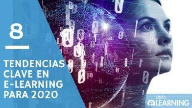 Las 8 Tendencias clave en e-Learning para 2020