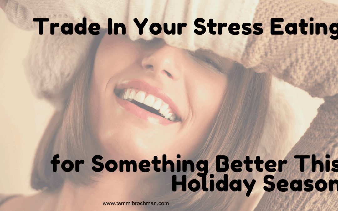 Trade In Your Stress Eating for Something Better This Holiday Season