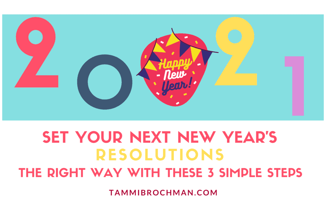 Set Your Next New Years Resolutions the Right Way with These 3 Simple Steps