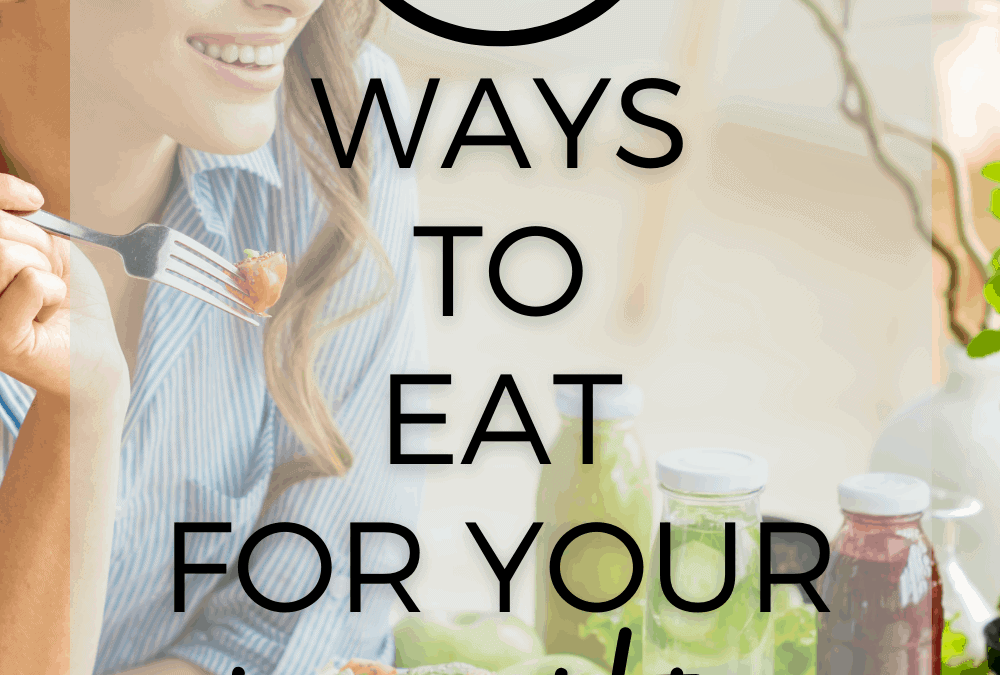 Top 10 Out of the Box Ways to Eat for Your Health