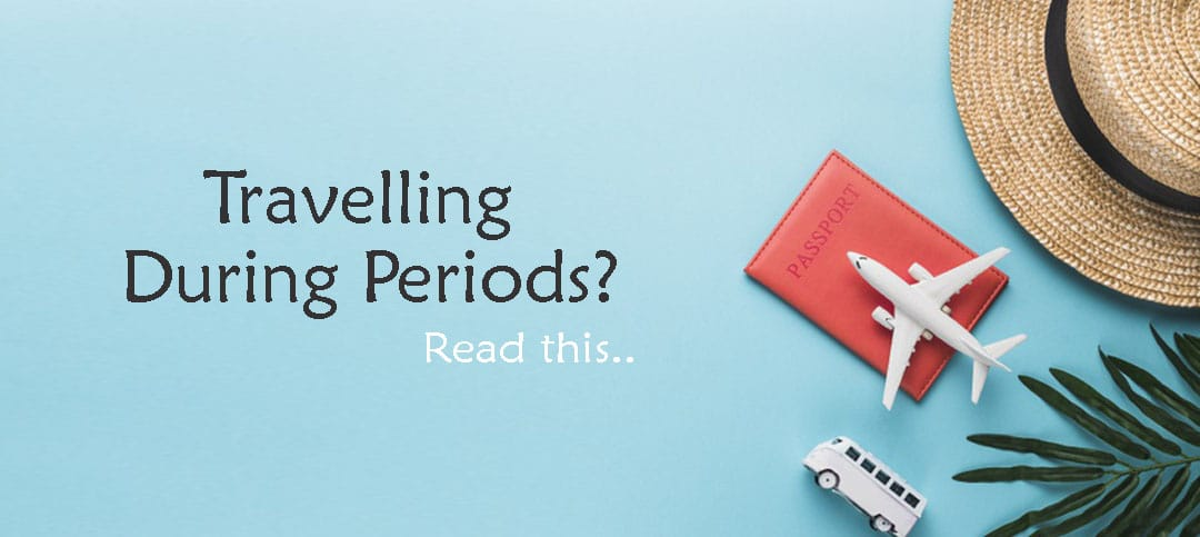 Travelling During Periods? Make Sure You Carry Your Menstrual Bag