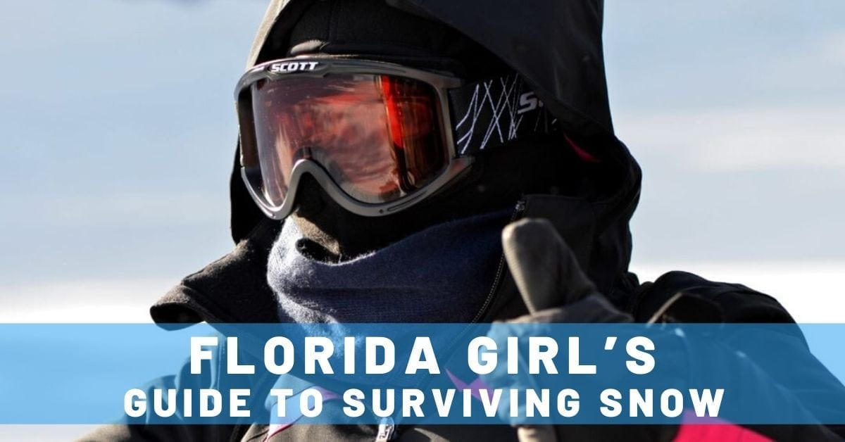 Florida Girl's Guide to Surviving Snow