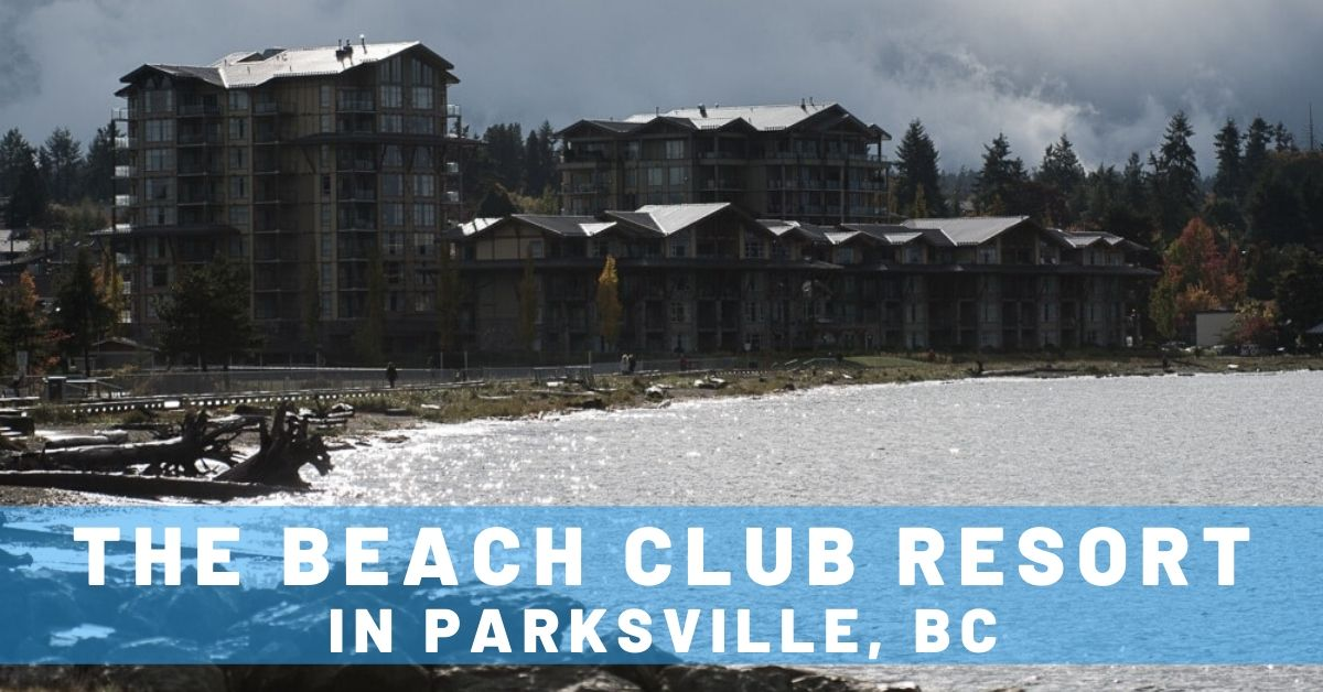 Relaxing in Luxury at The Beach Club Resort in Parksville, BC