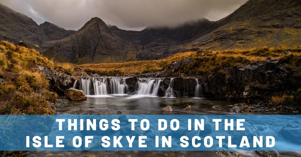 Things To Do in the Isle of Skye: The Most Magical Place in Scotland