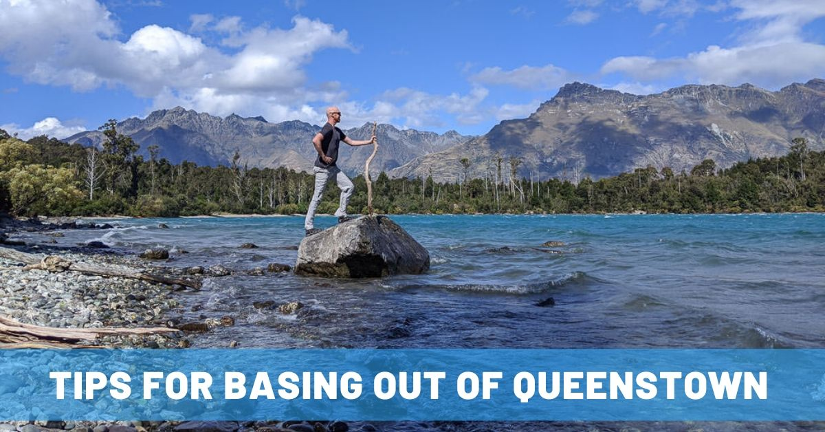 5 Fun Day Trips from Queenstown & Why It Makes a Great Base