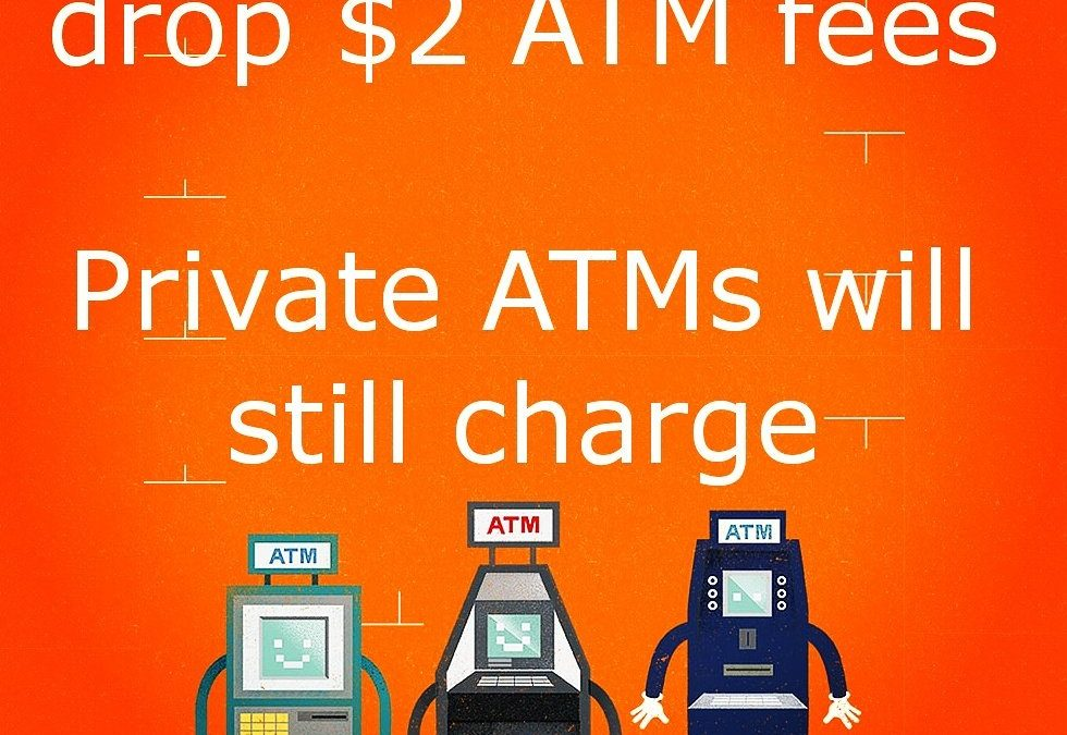 ATM Fees Dropped