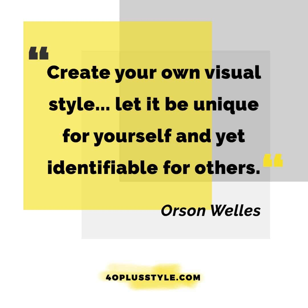 Create your own visual style quote | 40plusstyle.com