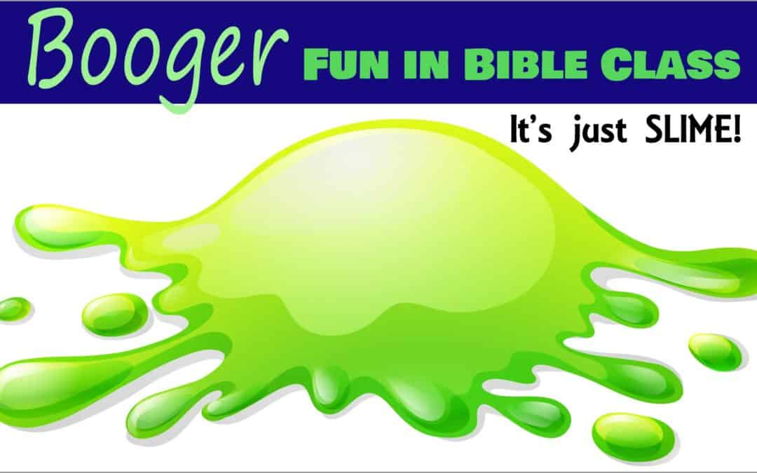 Fun with Boogers in Bible Class