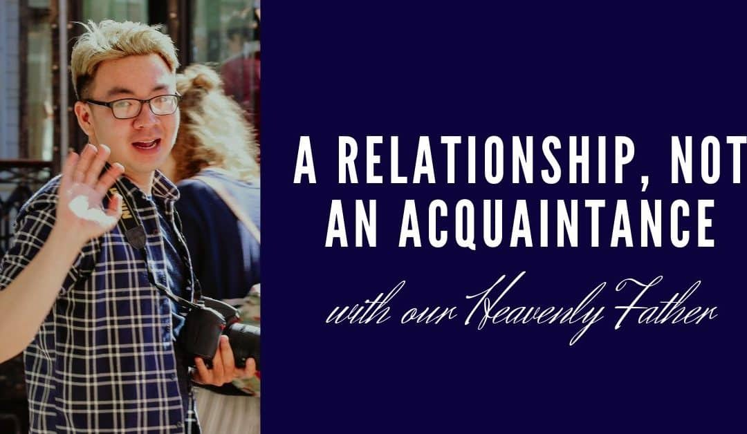 A Relationship, Not An Acquaintance
