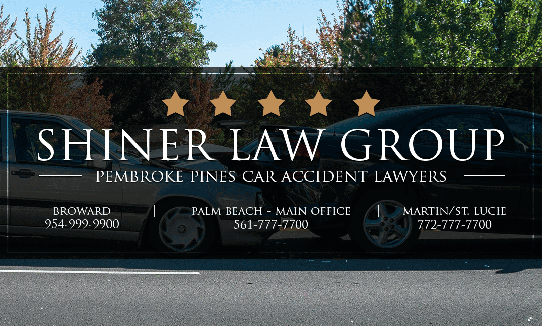 Pembroke Pines Car Accident Attorneys Shiner Law Group