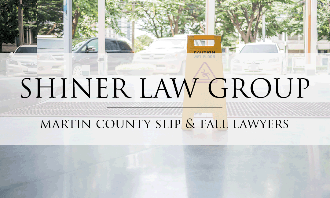 Martin-County-Slip-And-Fall-Lawyers-Shiner-Law-Group-Personal-Injury-Lawyers