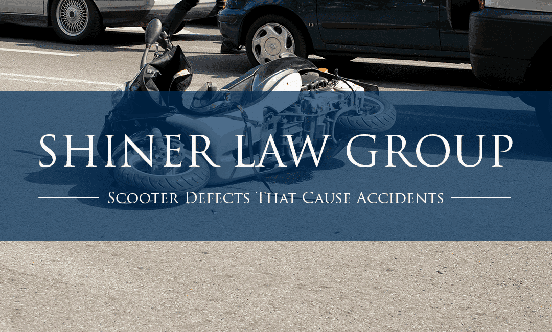 Scooter Defects That Cause Accidents Shiner Law Group