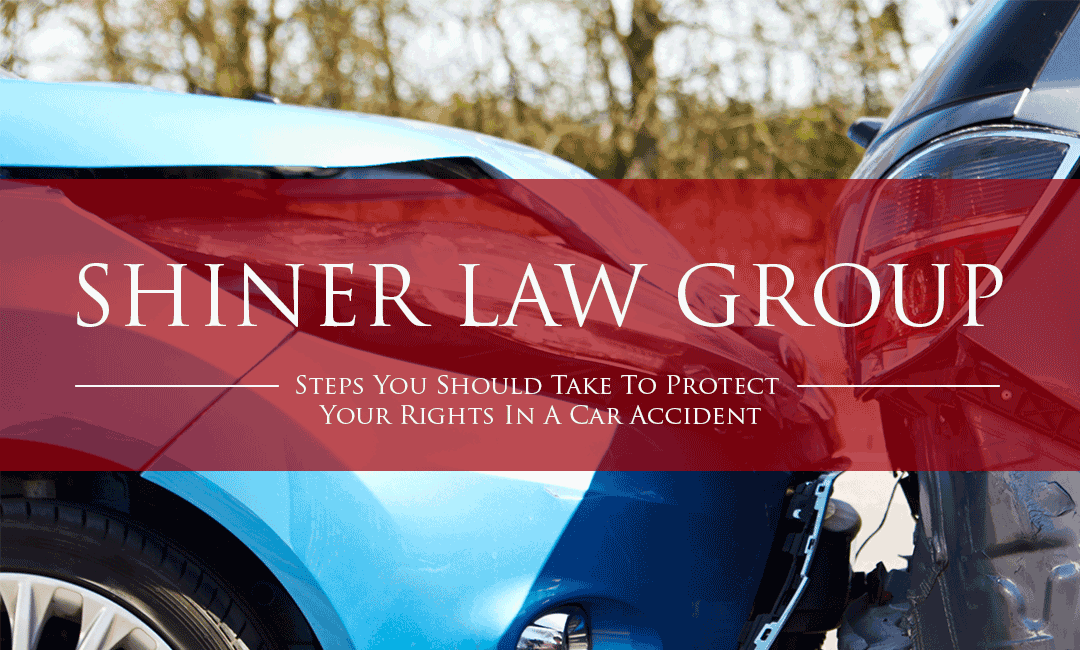 Steps You Should Take To Protect Your Rights In A Car Accident