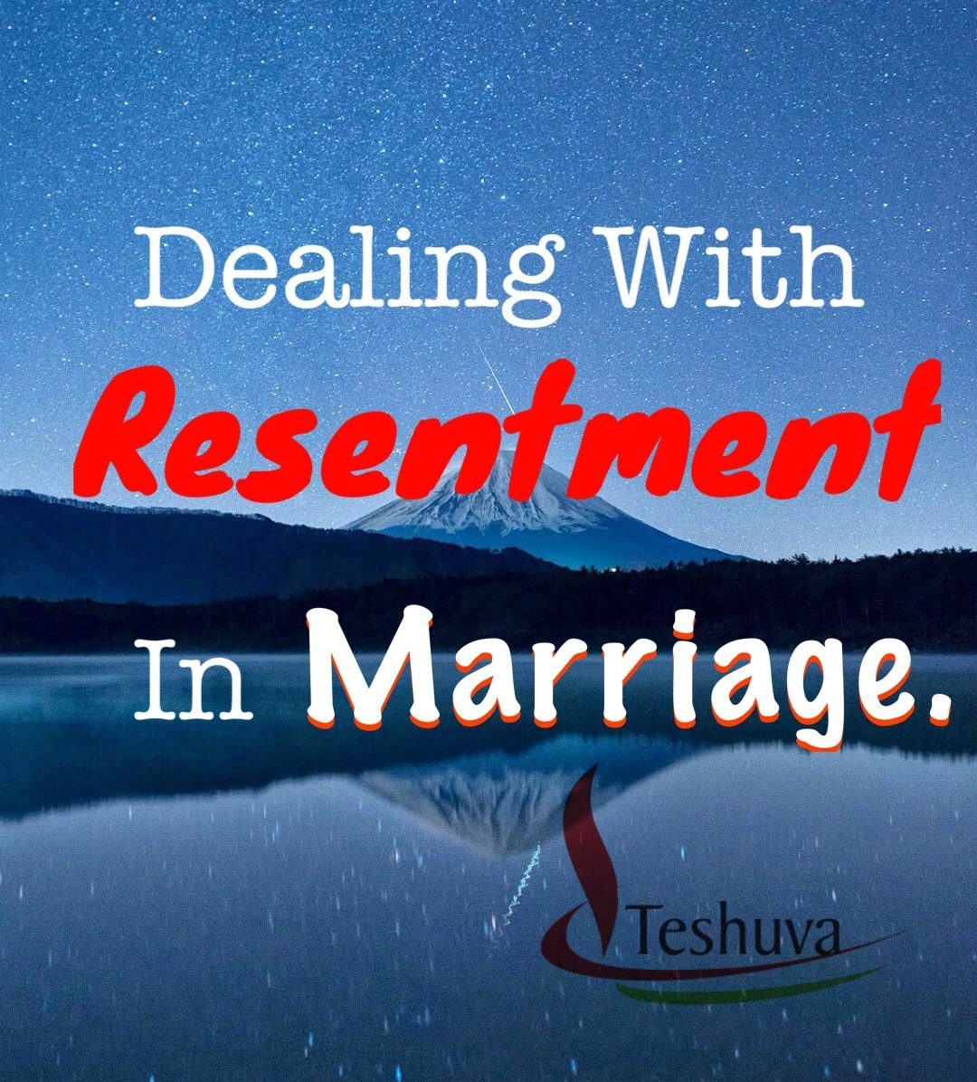 Dealing With Resentment In Marriage.