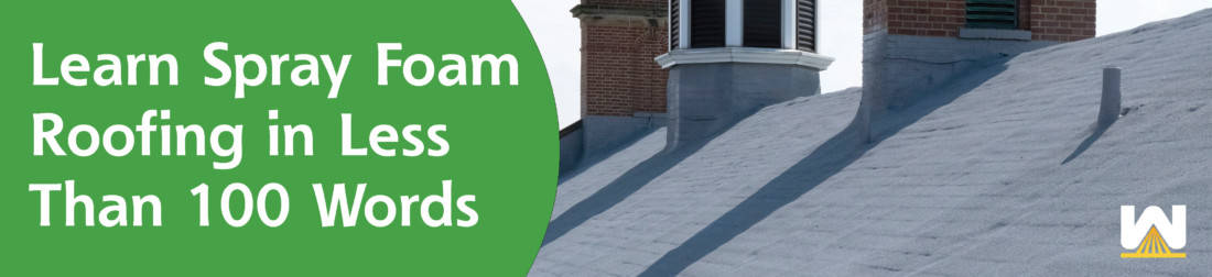 What Is Spray Foam Roofing? [Less Than 100 Words]