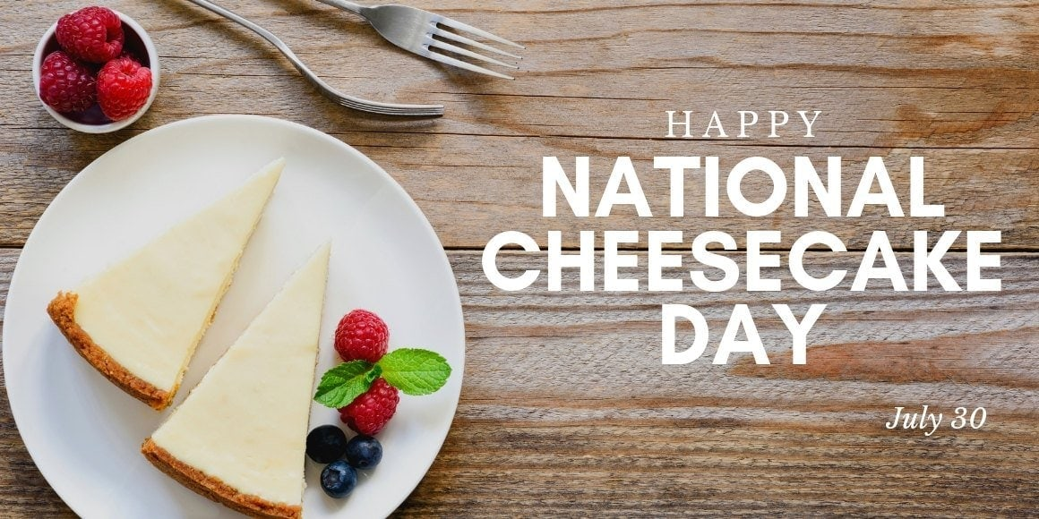July 30 is National Cheesecake Day