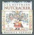 Nutcracker by E T A Hoffman and Maurice Sendak