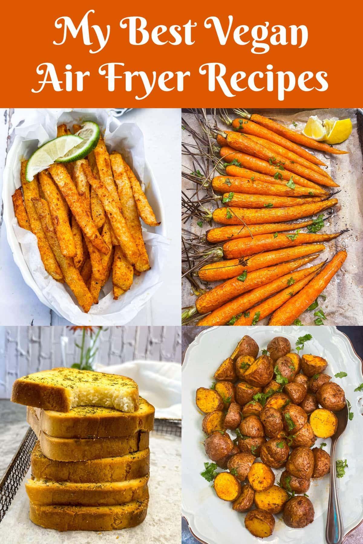 My Best Air Fryer Vegan Recipes