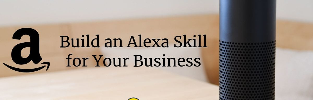 How to Build an Alexa Skill for Your Business