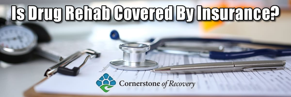 is drug rehab covered by insurance