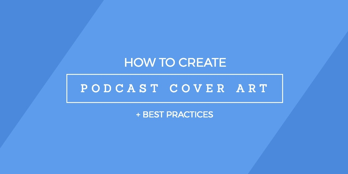 Podcast Cover Art Best Practices