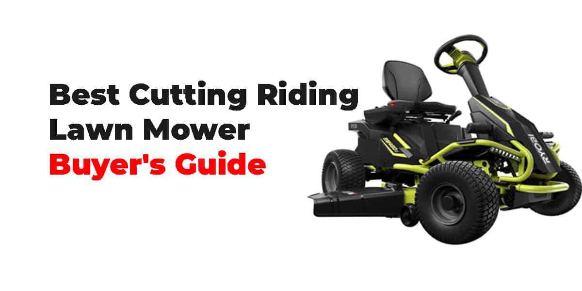 Best Cutting Riding Lawn Mower | Buyer's Guide