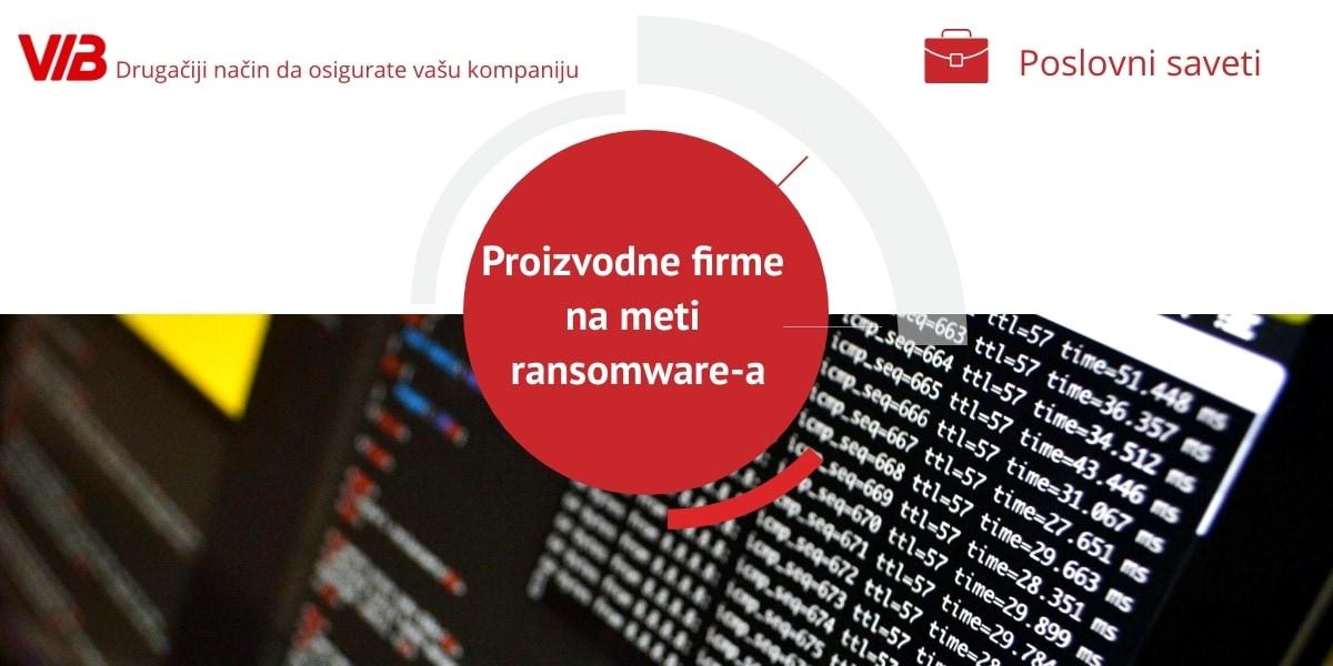 Proizvodne Firme Na Meti Ransomware A Niko Nije Bezbedan