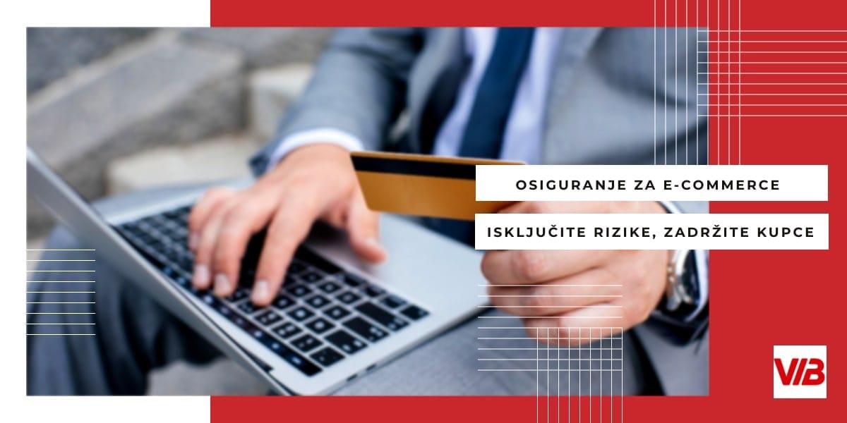 Osiguranje Za E-commerce: Isključite Rizike, Zadržite Kupce