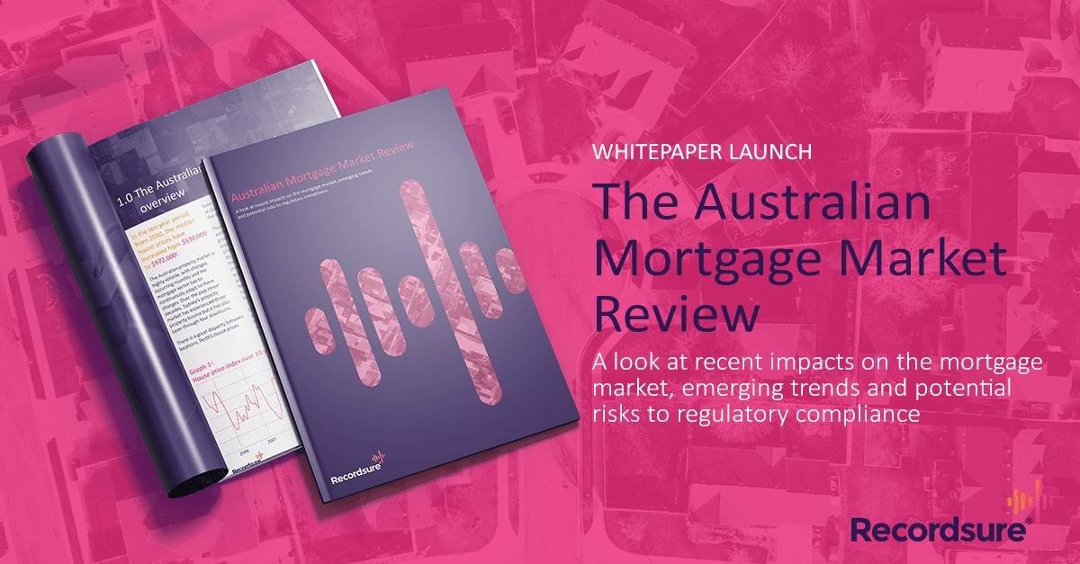 Recordsure Whitepaper Australian Mortgage Market