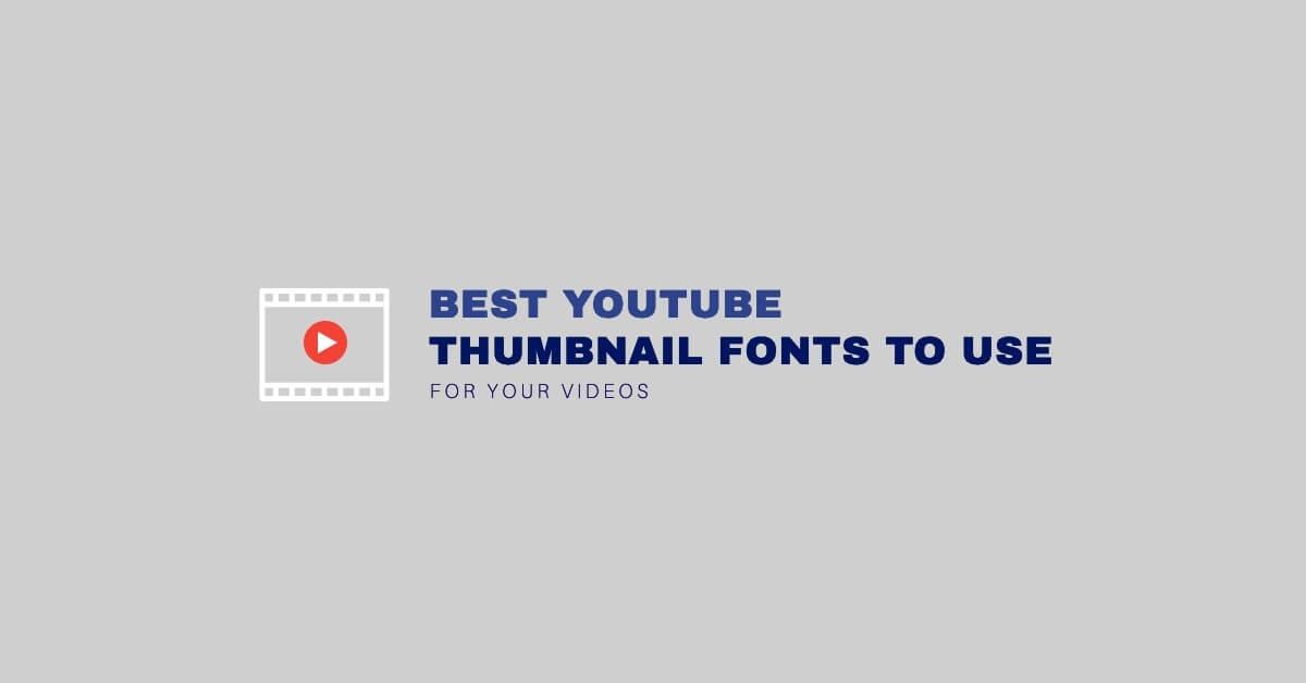 Best YouTube Thumbnail Fonts