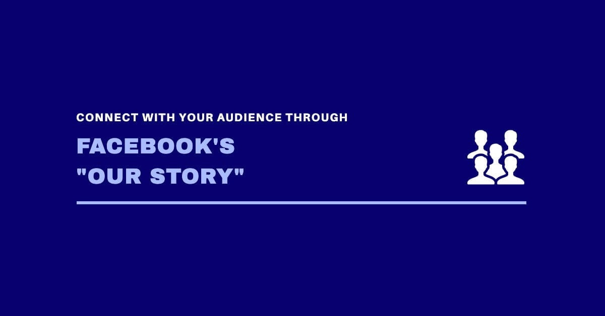 Facebook's Our Story Image