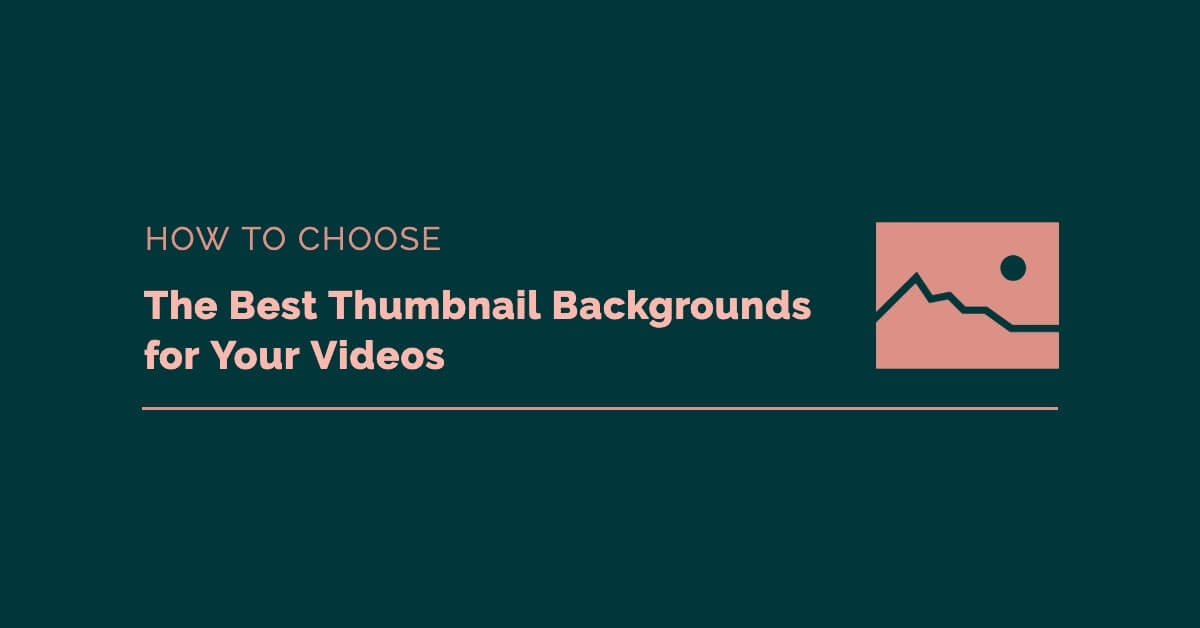 Best Video Thumbnail Backgrounds