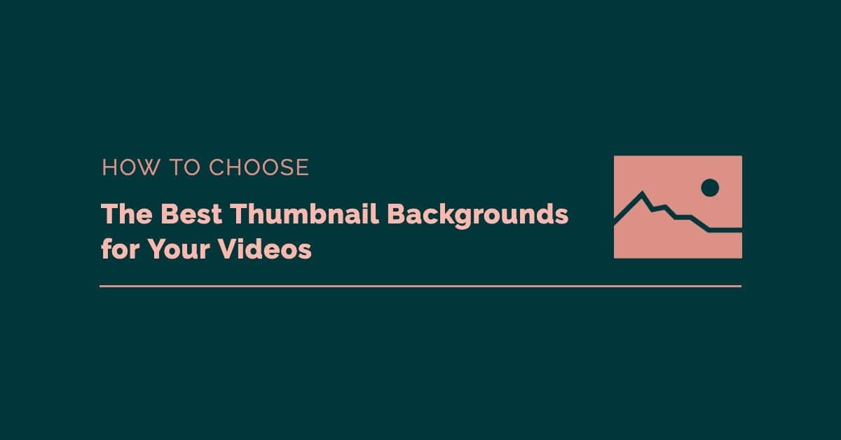 Best Video Thumbnail Backgrounds