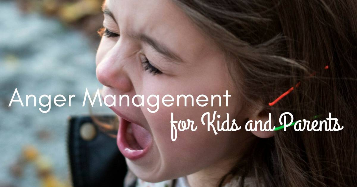 Anger Management for Kids and Parents