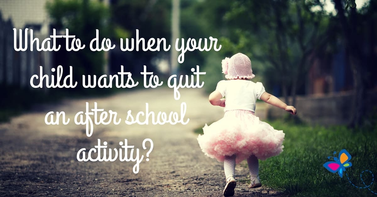What to do when your child wants to quit