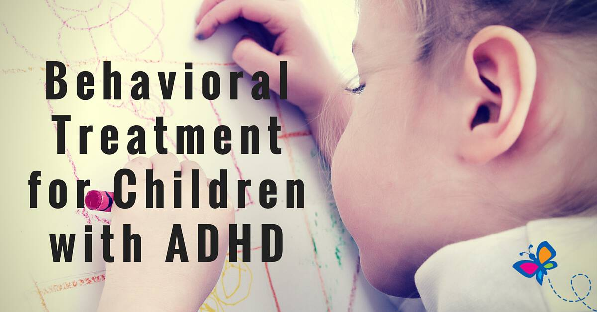 Behavioral Treatment for Children with ADHD